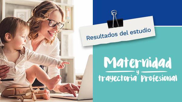 """Resultados del estudio """"Maternidad y trayectoria profesional"""""""